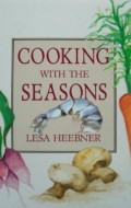 Lesa Heebner 'Cooking with the Seasons': Giveaway Winner and The Author's Thoughts