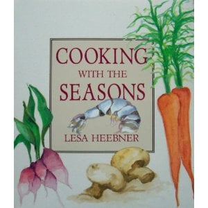 Lesa Heebner 'Cooking with the Seasons': The Author's Thoughts