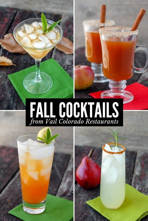 Four Fall Cocktails (recipes) from preimere restaurants in posh Vail Colorado. Flavors of apple, pear, ginger, herbs and other mouthwatering ingredients in these must make cocktails! #cocktails #fall #autumn #easyrecipes #Vail #Colorado #adultdrinks