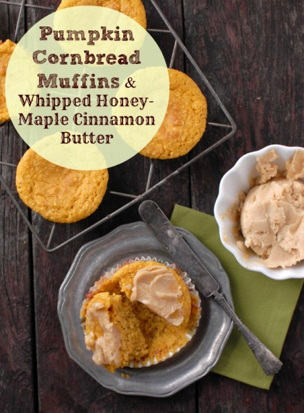 Pumpkin Cornbread Muffins with Whipped Honey-Maple Cinnamon Butter
