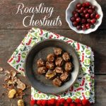 The Best Roasted Chestnuts