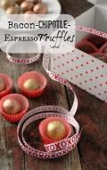 Bacon Chipotle Espresso Truffles Valentines Day BoulderLocavore.com