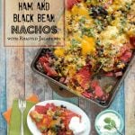 Cheesy Ham and Black Bean Nachos