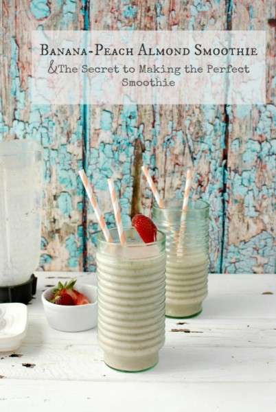 Banana-Peach Almond Smoothie & the Secret to Making a Perfect Smoothie | BoulderLocavore.com