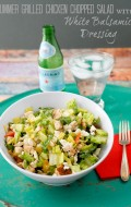 Summer Grilled Chicken Chopped Salad with White Balsamic Dressing