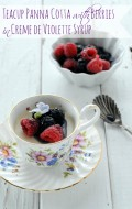 Teacup Panna Cotta with Berries in Creme de Violette syrup | BoulderLocavore.com