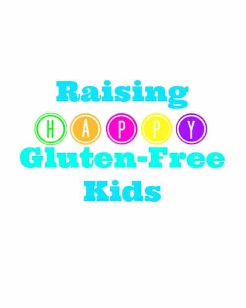 Best Tips for Raising Happy Gluten-Free Kids