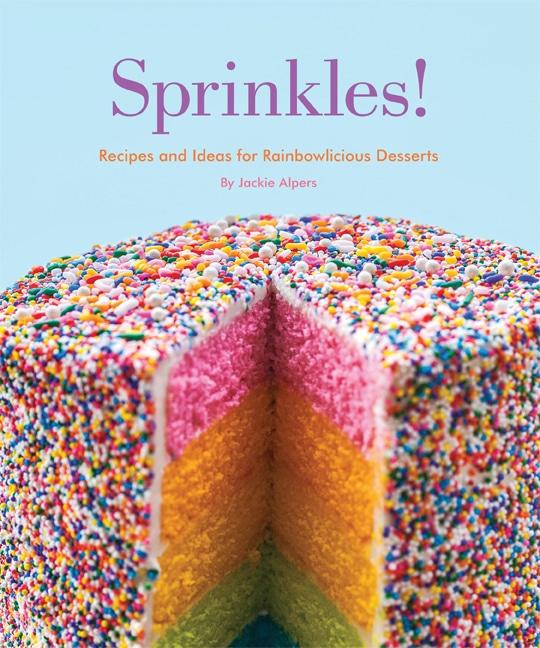 Sprinkles! Cookbook Cover Quirk Books | BoulderLocavore.com