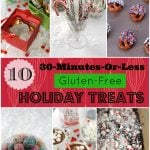 10 30-Minute-or-Less Gluten-Free Holiday Treat recipes