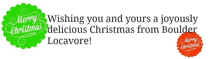 Merry Christmas from BoulderLocavore.com