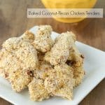Baked Coconut-Pecan Chicken Tenders {30 minute recipes}