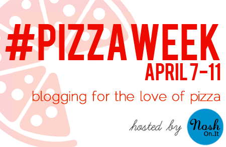 PIzza Week Hosted by NoshOnIt.com