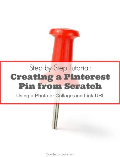 Creating a Pinterest Pin from Scratch Tutorial | BoulderLocavore.com