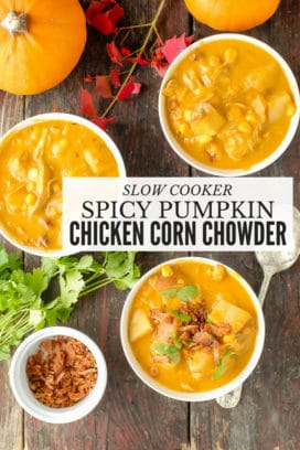 Three bowls of Slow Cooker Spicy Pumpkin Chicken Corn Chowder with cilantro and bacon garnish