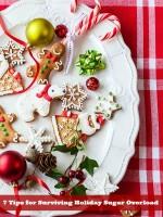 7 Tips for Surviving Holiday Sugar Overload | BoulderLocavore.com