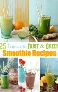 25 Fantastic Fruit & Green Smoothie Recipes to Start the New Year