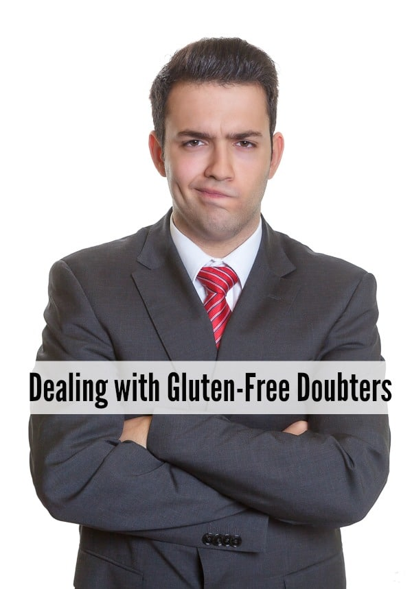 Dealing with Gluten-Free Doubters