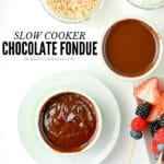 Chocolate Fondue in the Slow Cooker: a Fancy Dessert That is SO Easy!