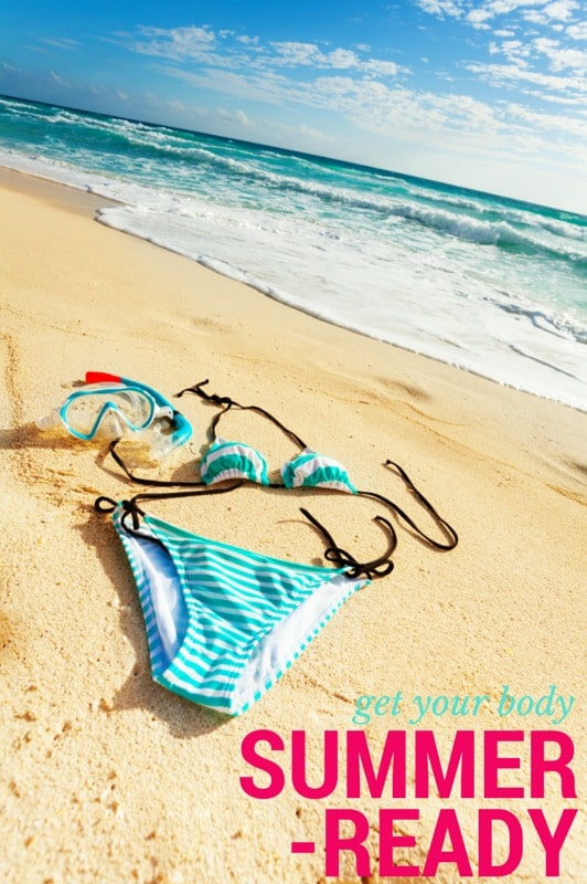 Get Your Body Summer-Ready!
