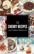 15 Cherry Recipes Any President Would Love!