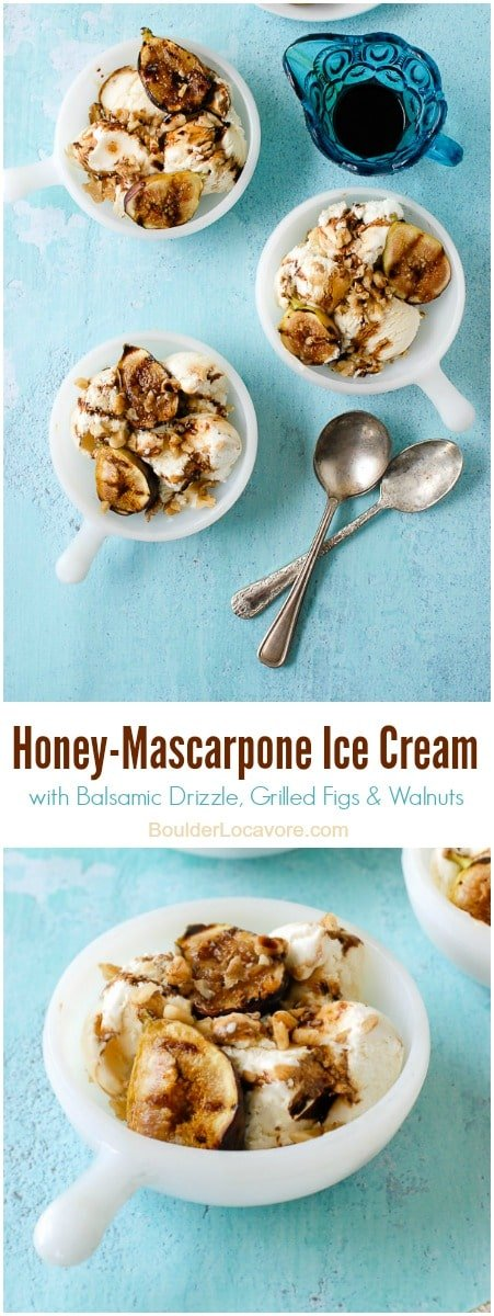 Honey-Mascarpone Ice Cream with Balsamic Drizzle, Grilled Figs & Walnuts BoulderLocavore.com