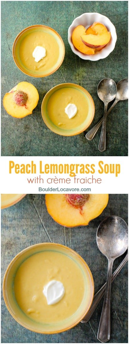 Peach Lemongrass Soup with Creme Fraiche. A chilled soup full of ripe, sweet peach flavor, tangy lemongrass with a dollop of creme fraiche. Refreshing and bursting with flavor! - BoulderLocavore.com