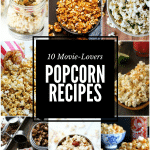 10 Movie-Lovers Popcorn Recipes & a Giveaway!