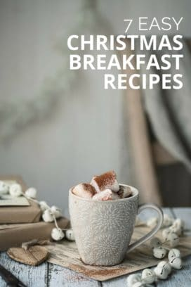 7 Easy Christmas Breakfast Recipes