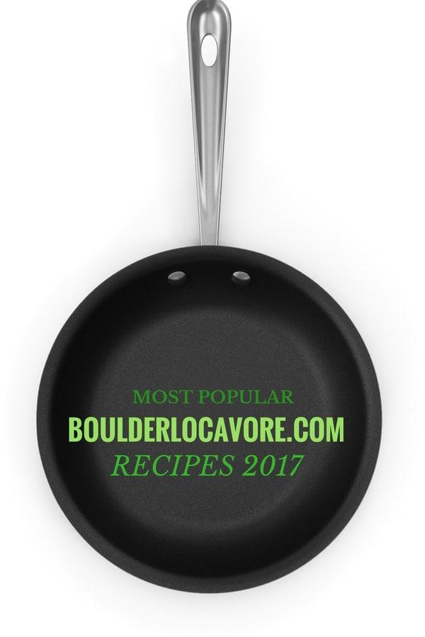 Most Popular BoulderLocavore.com Recipes 2017