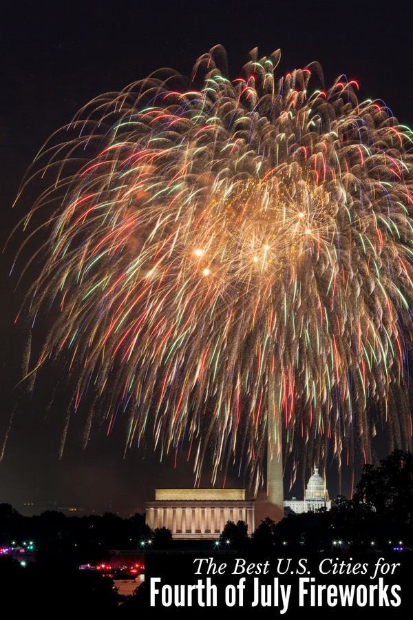 Fireworks over Washington DC monuments: Best U.S. Cities for Fourth of July Fireworks
