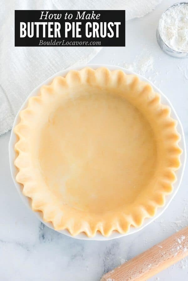 Perfect All Butter Pie Crust Recipe Boulder Locavore