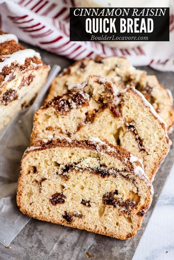 Cinnamon Raisin Bread Easy Quick Bread Recipe Boulder Locavore