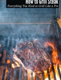 How to Grill Steak: Everything You Need to Grill Like a Pro